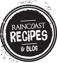 Raincoast Recipes & Blog